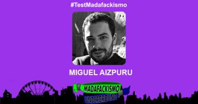 #TestMadafackismo | Miguel Aizpuru